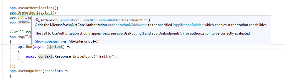 The call to UseAuthorization should appear between app.UseRouting() and app.UseEndpoints(..) for authorization to be correctly evaluated.